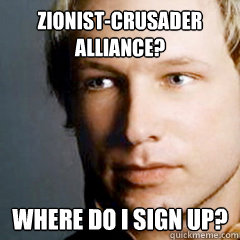 Zionist-Crusader alliance? Where do I sign up?