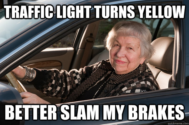 Traffic Light Turns Yellow Better slam my brakes