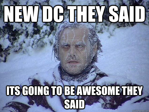 New DC they said its going to be awesome they said