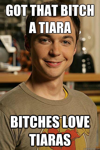 got that bitch a tiara bitches love tiaras