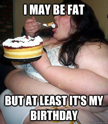 Fat lady happy birthday pictures