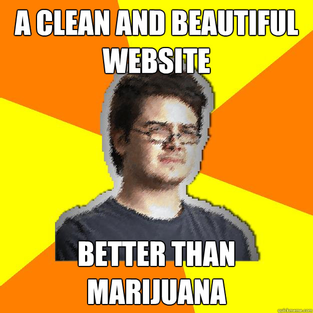 a clean and beautiful website better than marijuana - a clean and beautiful website better than marijuana  Dramatic Web Designer
