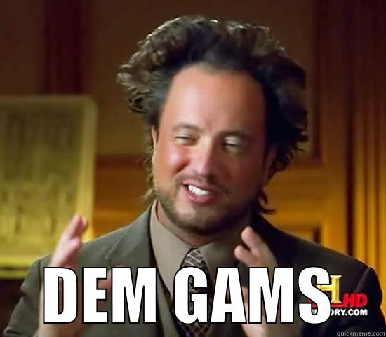 DEM GAMS Ancient Aliens