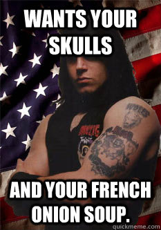 Wants your skulls And your french onion soup.  Scumbag Danzig