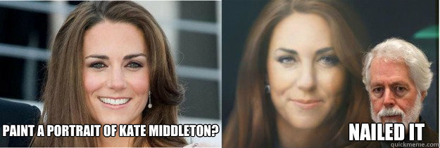 Paint a portrait of Kate Middleton? Nailed it
