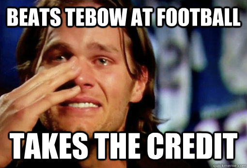 Beats Tebow at Football Takes the credit  Crying Tom Brady