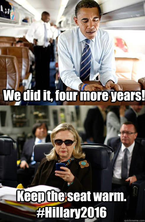 We did it, four more years! Keep the seat warm. #Hillary2016