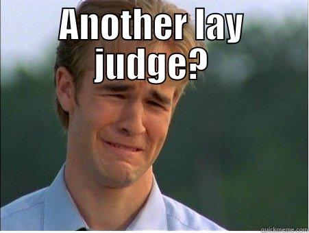 Judge Humor - ANOTHER LAY JUDGE?  1990s Problems