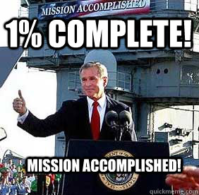 1% complete! Mission Accomplished!