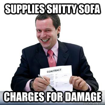 supplies shitty sofa charges for damage