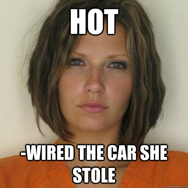 Hot -Wired The Car She Stole - Hot -Wired The Car She Stole  Attractive Convict