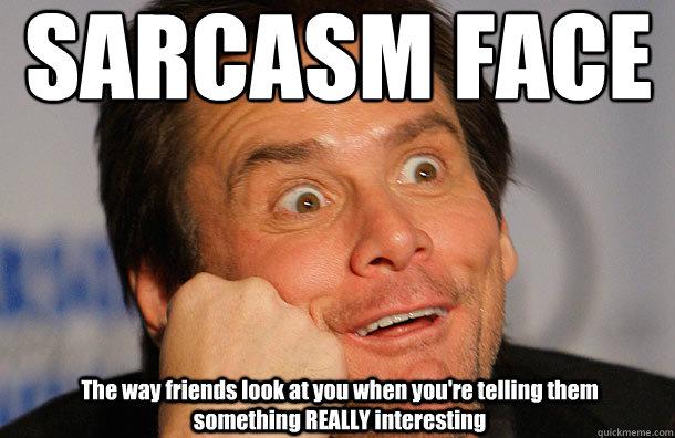 Jim Carrey Sarcasm Face memes | quickmeme