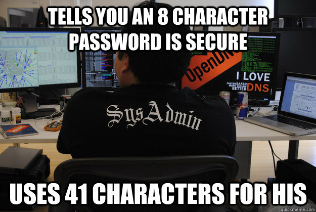 Tells you an 8 character password is secure Uses 41 characters for his