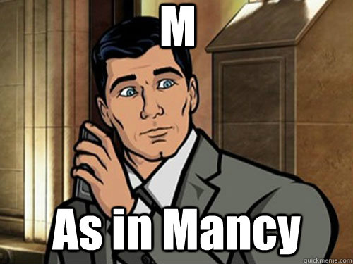 M As in Mancy