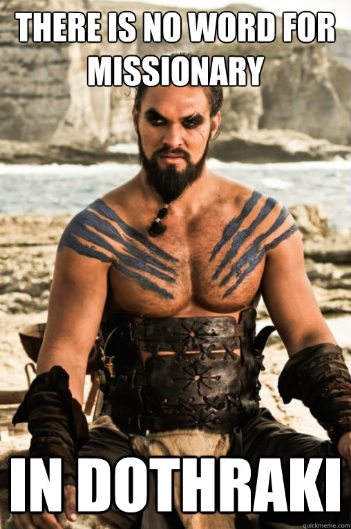 There is no word for missionary in dothraki