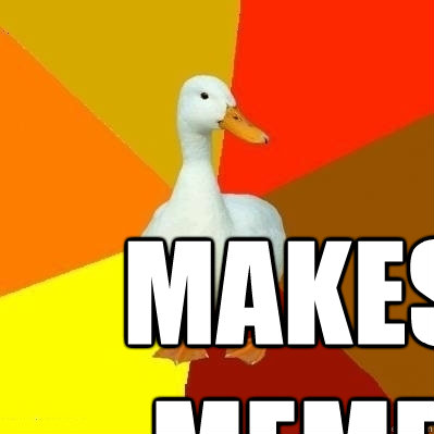 Makes Meme  - Makes Meme   Technologically Impaired Duck