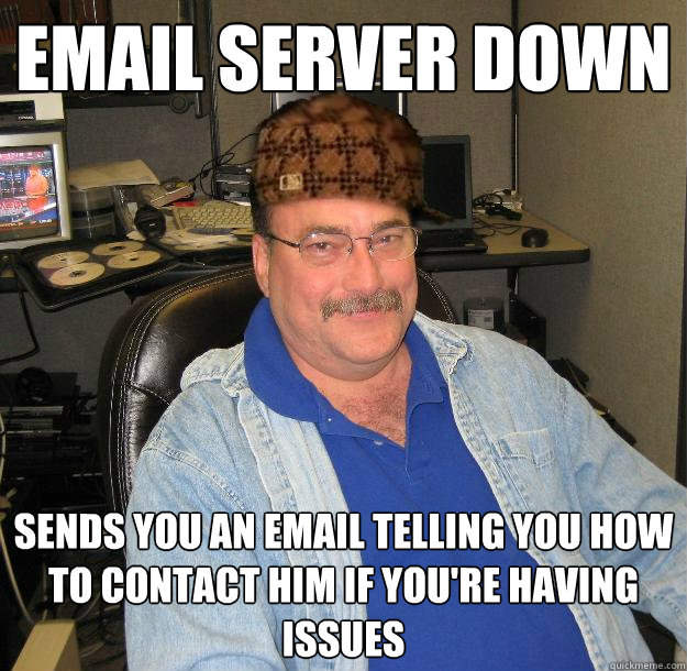 Email server down Sends you an email telling you how to contact him if you're having issues
