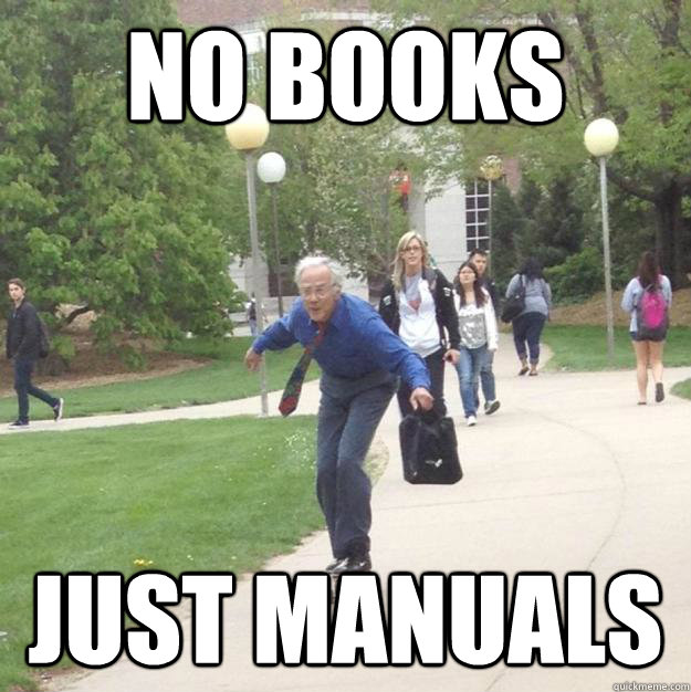 No Books Just Manuals
