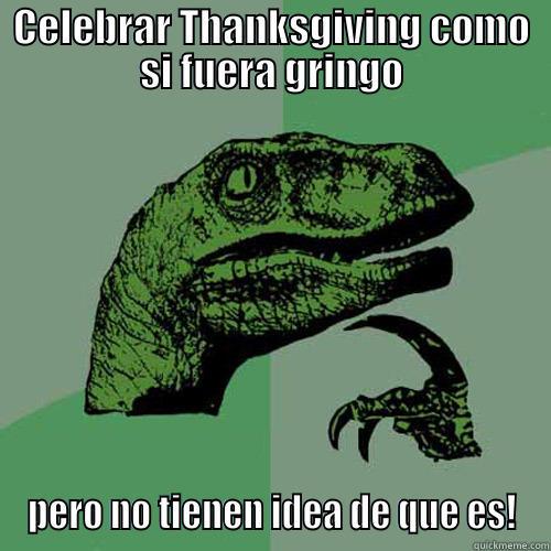 560f47527d223cbd0be096add968cefc51bbdf14bb7afbed367f7afae7bdd0a5 celebrar thanksgiving como si fuera gringo quickmeme,Memes De Thanksgiving