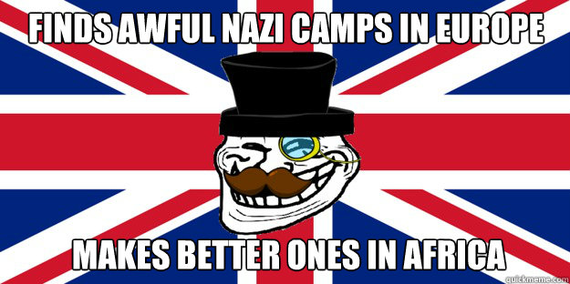 finds awful nazi camps in europe makes better ones in africa