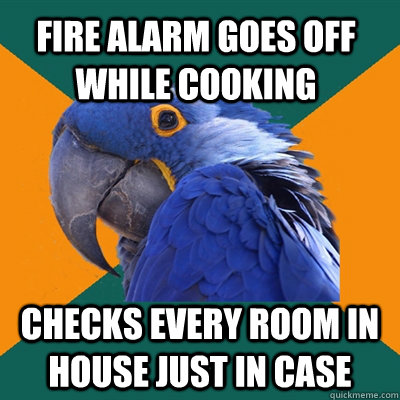 Fire alarm goes off while cooking checks every room in house just in case - Fire alarm goes off while cooking checks every room in house just in case  Paranoid Parrot