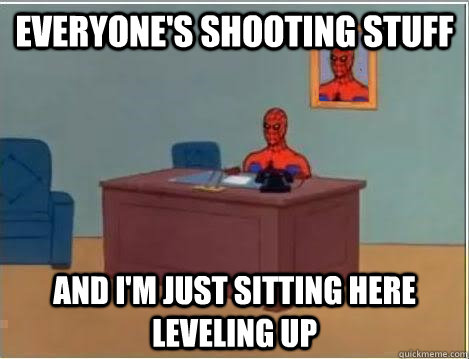 Everyone's shooting stuff And I'm just sitting here leveling up - Everyone's shooting stuff And I'm just sitting here leveling up  Spiderman Desk