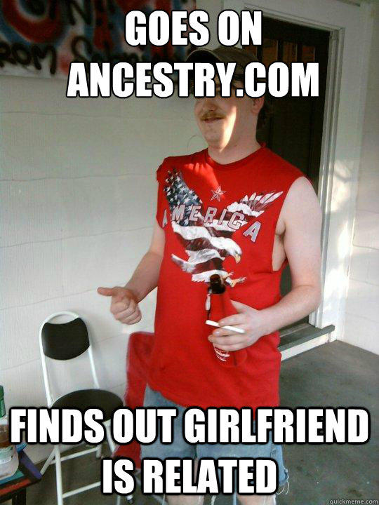Goes on ancestry.com finds out girlfriend is related