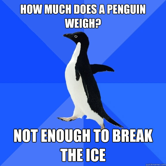 Funny things to break the ice