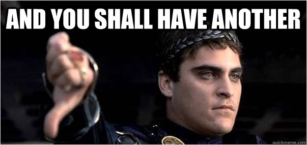 and you shall have another  - and you shall have another   Joaquin Phoenix meme