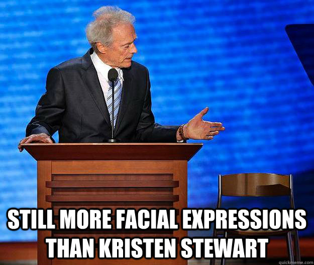 still more facial expressions than Kristen Stewart