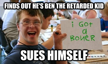 finds out he's ben the retarded kid sues himself