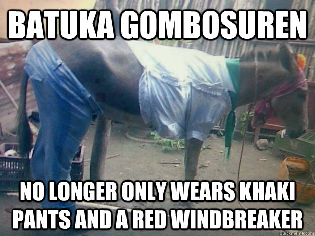 batuka gombosuren no longer only wears khaki pants and a red wind