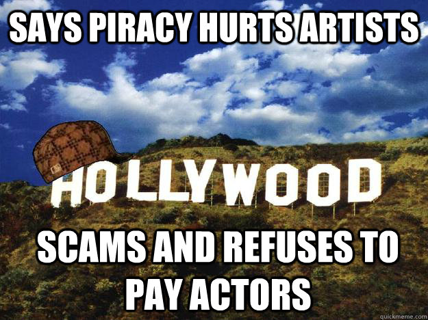 Says piracy hurts artists Scams and refuses to pay actors