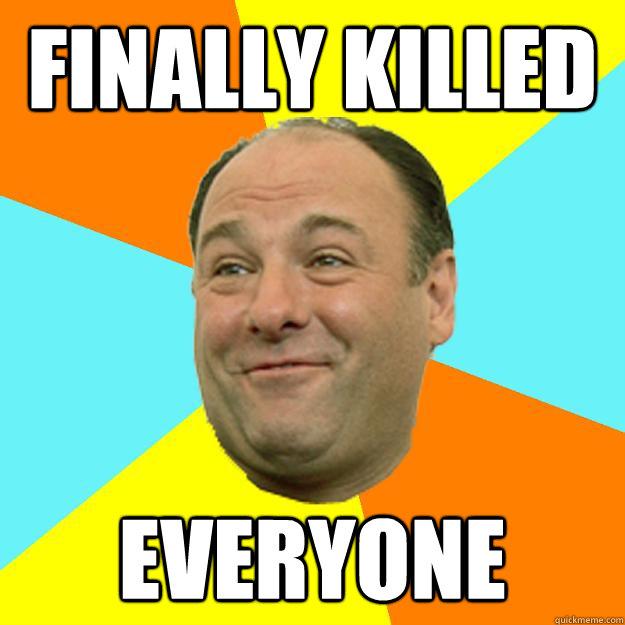 finally killed everyone