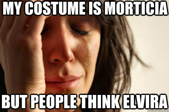 My costume is Morticia but people think Elvira - My costume is Morticia but people think Elvira  First World Problems