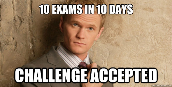 10 exams in 10 days Challenge accepted