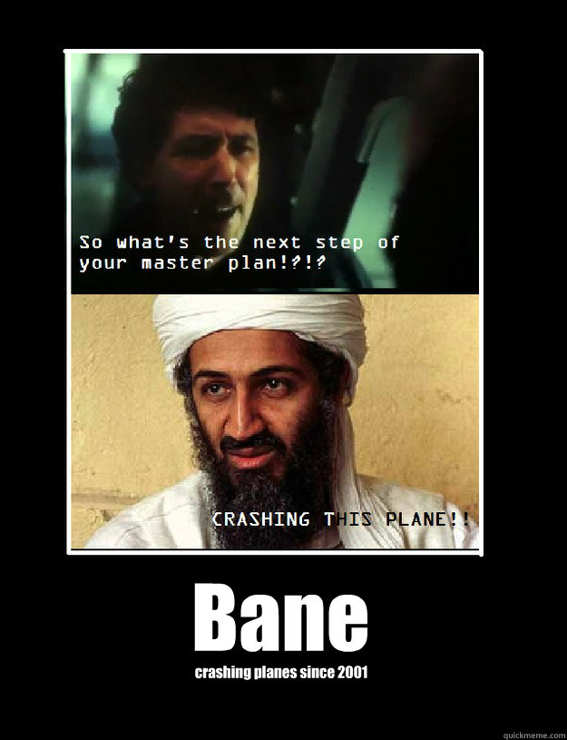 Bane crashing planes since 2001  Dark knight meme