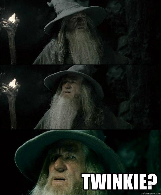 twinkie? -  twinkie?  No memory Gandalf