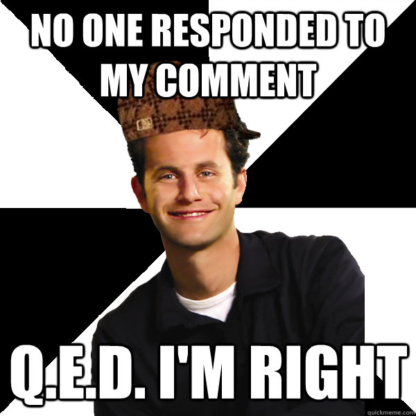 No one responded to my comment Q.E.D. I'm right - No one responded to my comment Q.E.D. I'm right  Scumbag Christian