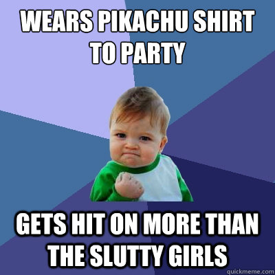 Wears Pikachu Shirt To Party Gets Hit On More Than The Slutty Girls