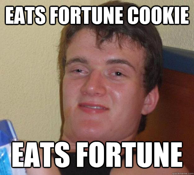 Eats fortune cookie eats fortune - Eats fortune cookie eats fortune  10 Guy