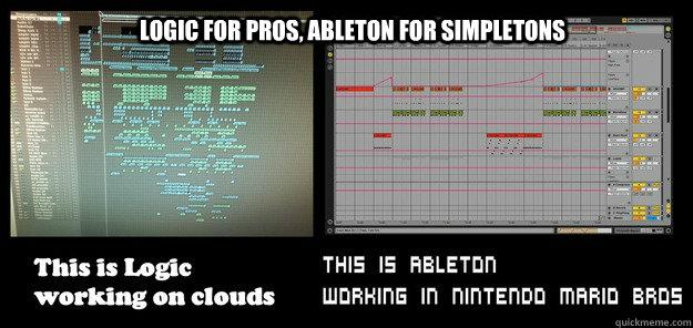 572e3f0f0ee6f41cf0075c94d6627b49ee4bc7b94b06c30f50de3a29d3c0045d logic for pros, ableton for simpletons logic vs ableton quickmeme