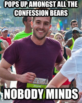 pops up amongst all the confession bears nobody minds - pops up amongst all the confession bears nobody minds  Ridiculously photogenic guy