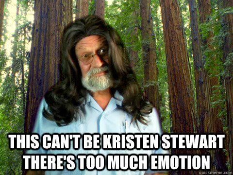 This can't be kristen stewart there's too much emotion  Kristen Stewart