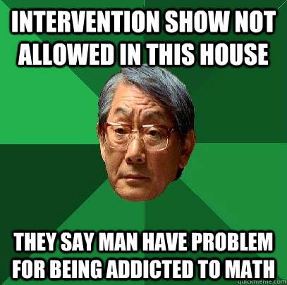 Intervention show not allowed in this house They say man have problem for being addicted to math - Intervention show not allowed in this house They say man have problem for being addicted to math  High Expectations Asian Father