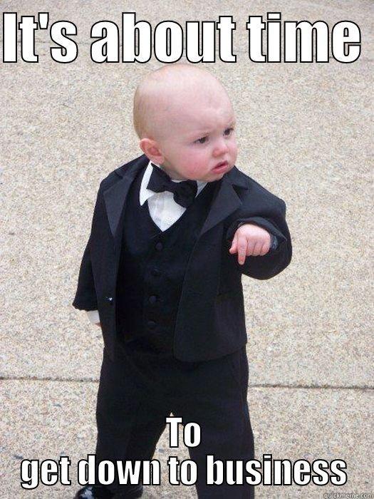 57930172cd06b911987395e3d462337afac57e062cb42be73c72e5abb2da01de get down to business baby quickmeme,Get Down Business Meme