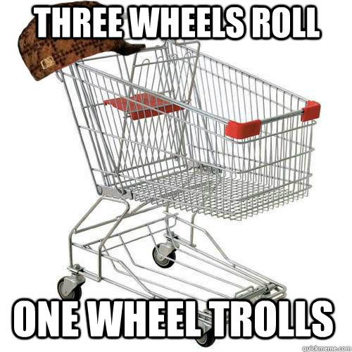 Three wheels Roll One wheel trolls