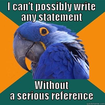 I CAN'T POSSIBLY WRITE ANY STATEMENT WITHOUT A SERIOUS REFERENCE Paranoid Parrot