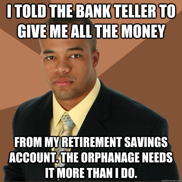 Funniest Meme Accounts : I told the bank teller to give me all money from my