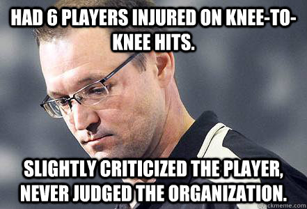 Had 6 players injured on knee-to-knee hits. Slightly criticized the player, never judged the organization.